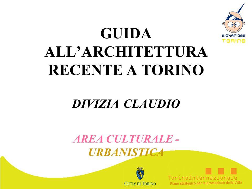 GUIDA ALL'ARCHITETTURA RECENTE A TORINO