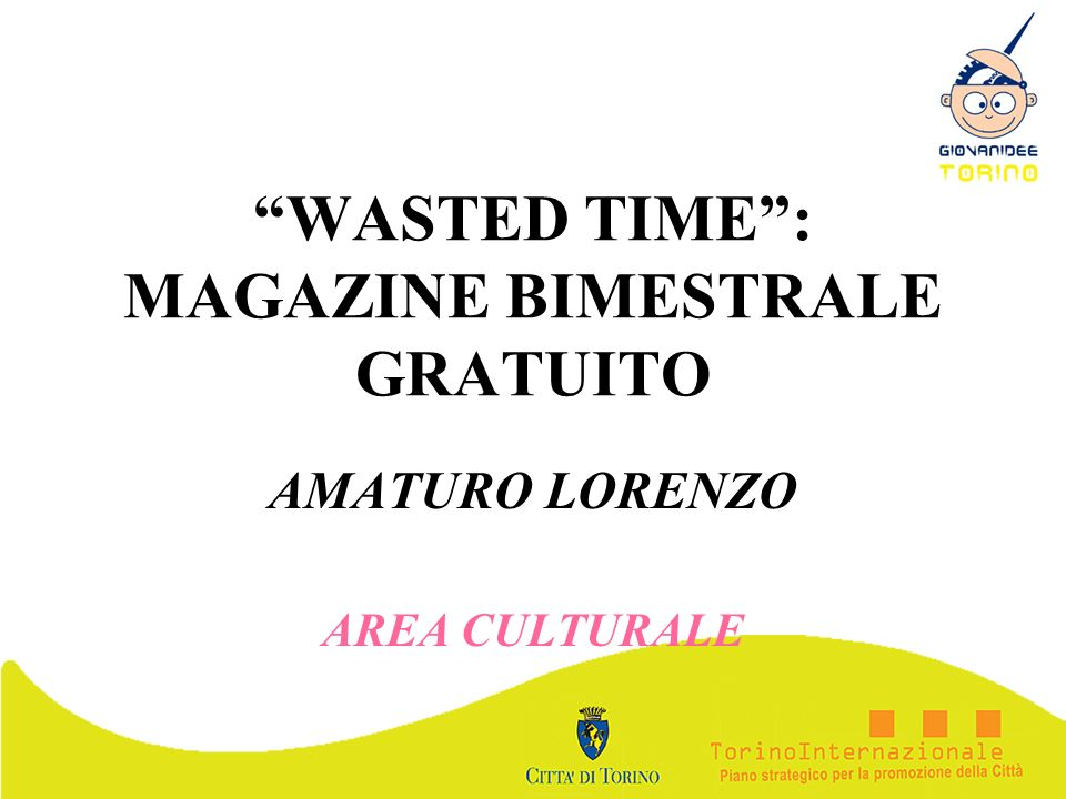 WASTED TIME : MAGAZINE BIMESTRALE GRATUITO
