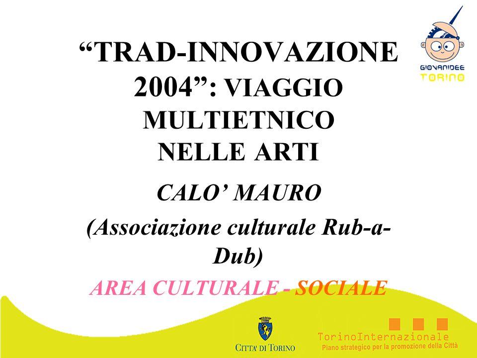 TRAD-INNOVAZIONE 2004 : VIAGGIO MULTIETNICO NELLE ARTI