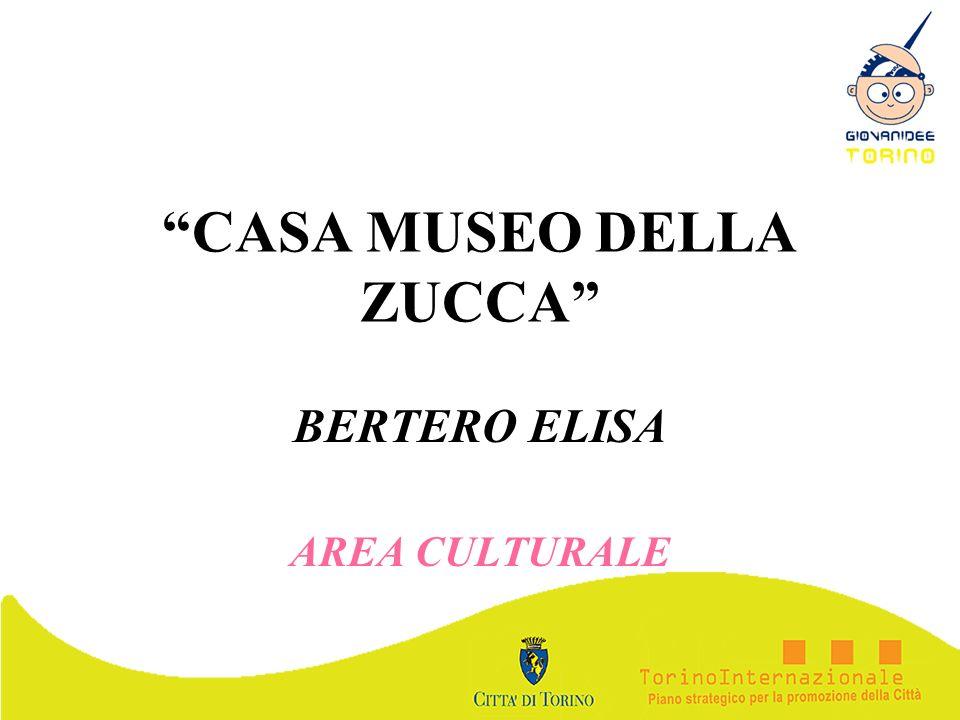 CASA MUSEO DELLA ZUCCA