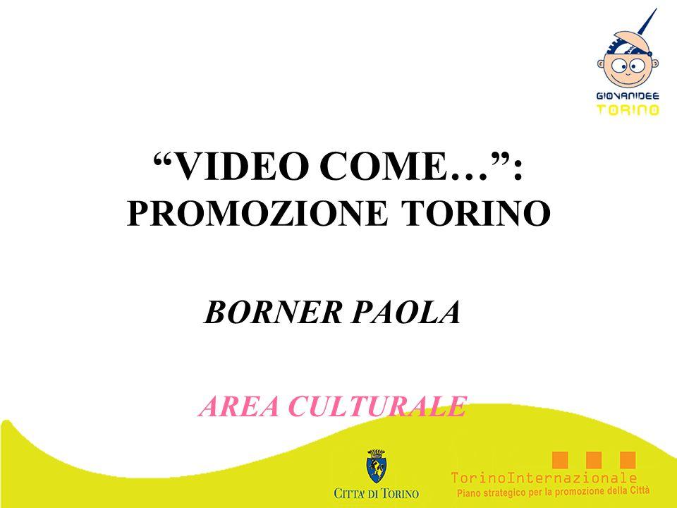 VIDEO COME… : PROMOZIONE TORINO