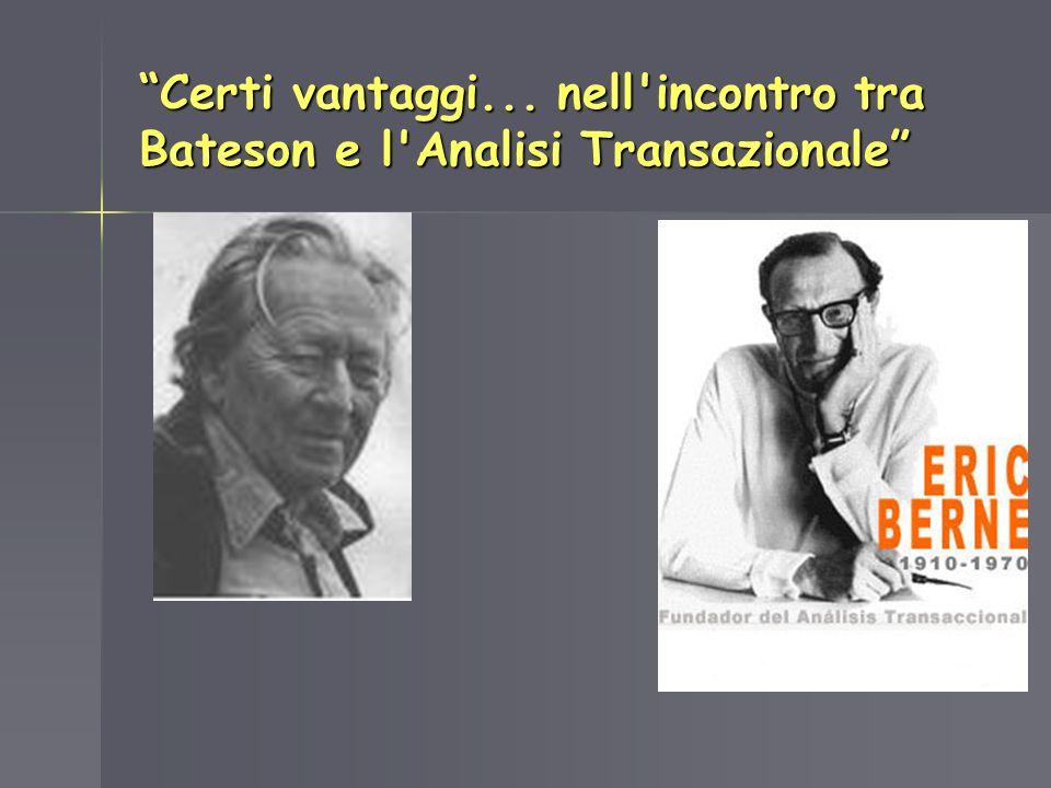 Certi vantaggi... nell incontro tra Bateson e l Analisi Transazionale