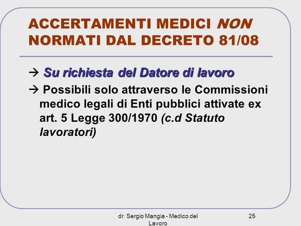ACCERTAMENTI MEDICI NON NORMATI DAL DECRETO 81/08