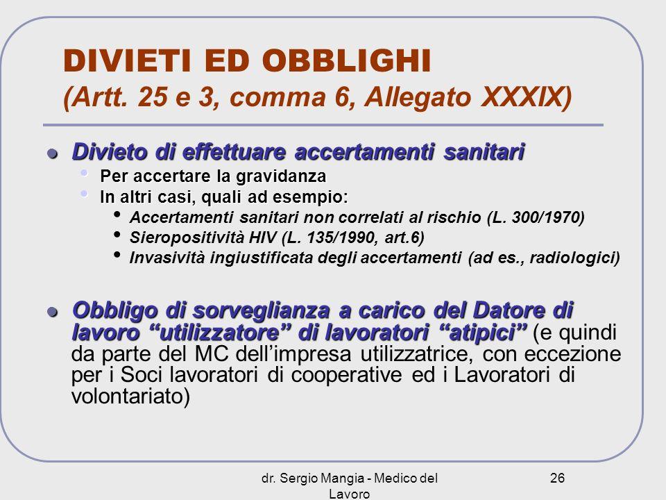DIVIETI ED OBBLIGHI (Artt. 25 e 3, comma 6, Allegato XXXIX)
