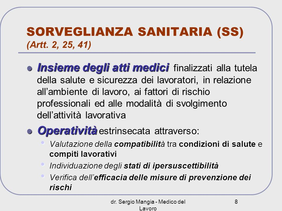 SORVEGLIANZA SANITARIA (SS) (Artt. 2, 25, 41)