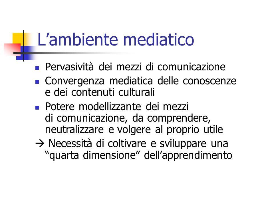 L'ambiente mediatico Pervasività dei mezzi di comunicazione