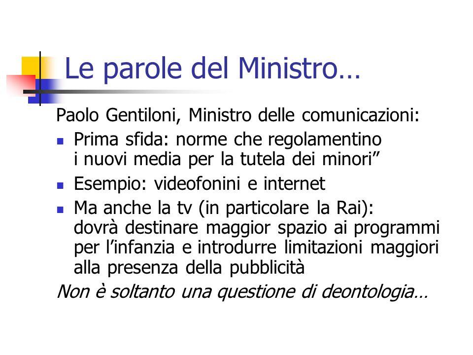 Le parole del Ministro…
