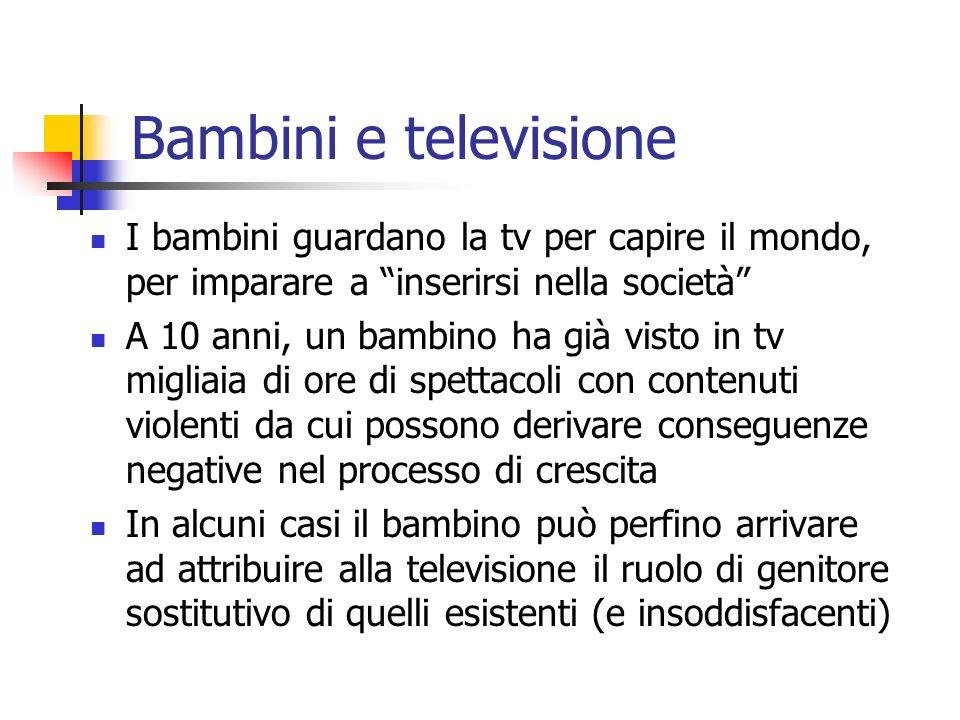 Bambini e televisione I bambini guardano la tv per capire il mondo, per imparare a inserirsi nella società
