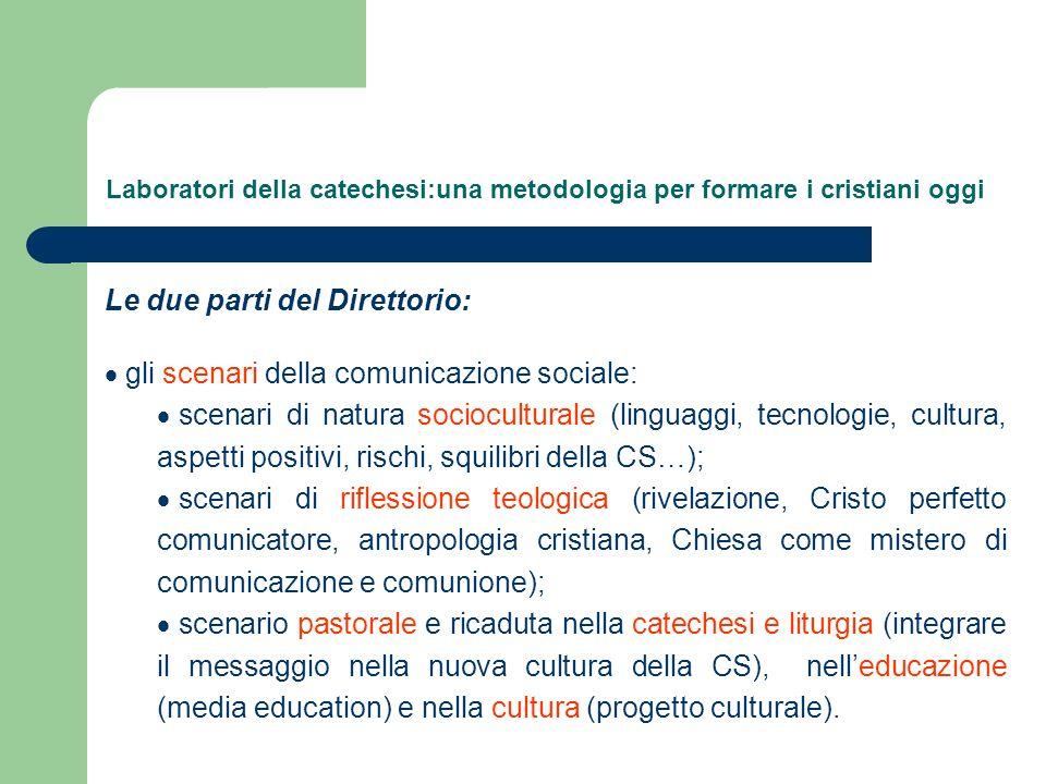 Le due parti del Direttorio: gli scenari della comunicazione sociale: