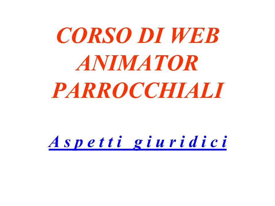 CORSO DI WEB ANIMATOR PARROCCHIALI A s p e t t i g i u r i d i c i
