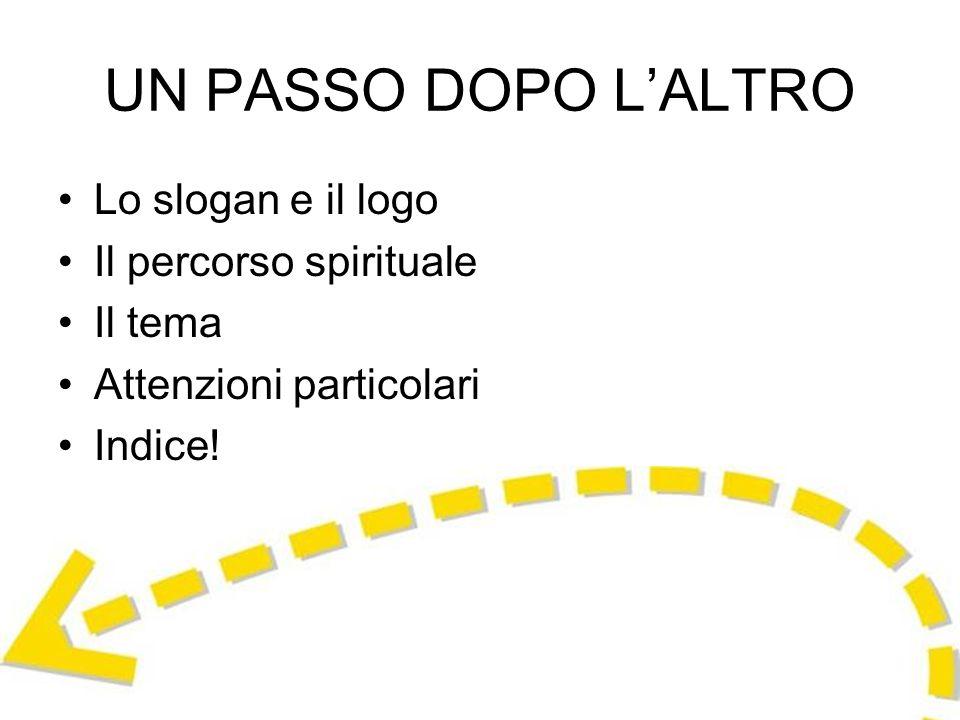 UN PASSO DOPO L'ALTRO Lo slogan e il logo Il percorso spirituale