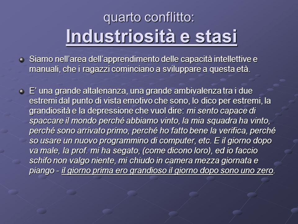 quarto conflitto: Industriosità e stasi