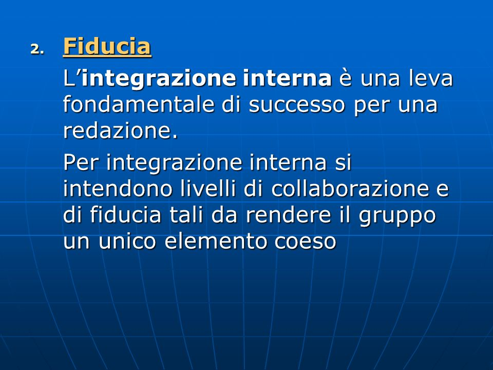 Fiducia L'integrazione interna è una leva fondamentale di successo per una redazione.