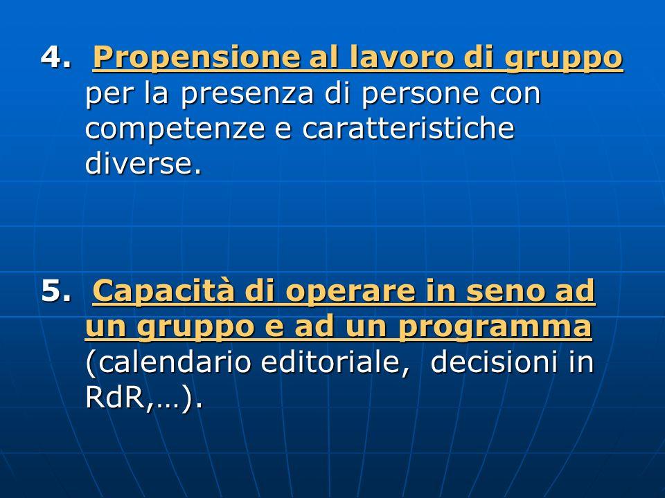 4. Propensione al lavoro di gruppo per la presenza di persone con competenze e caratteristiche diverse.