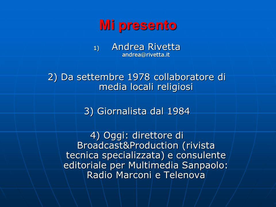 Mi presento Andrea Rivetta andrea@rivetta.it