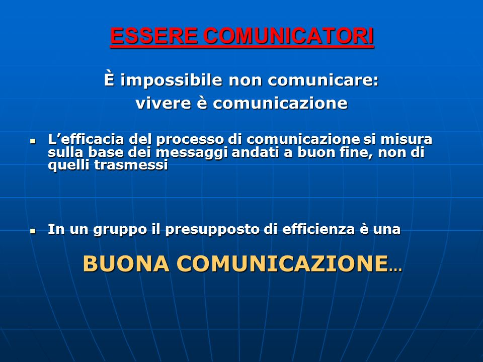 È impossibile non comunicare: vivere è comunicazione