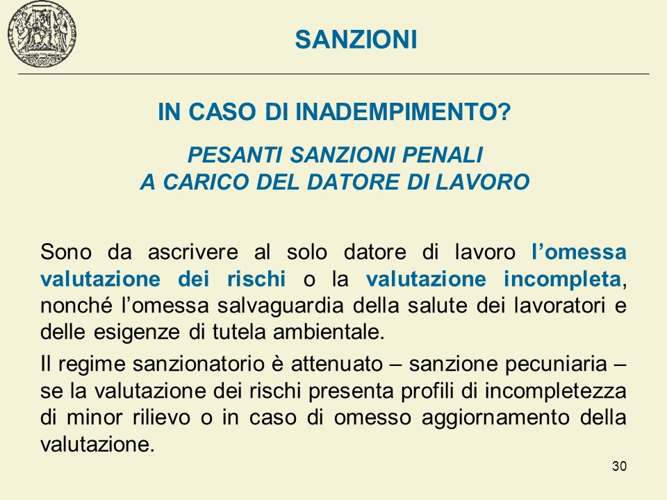 SANZIONI IN CASO DI INADEMPIMENTO PESANTI SANZIONI PENALI A CARICO DEL DATORE DI LAVORO.