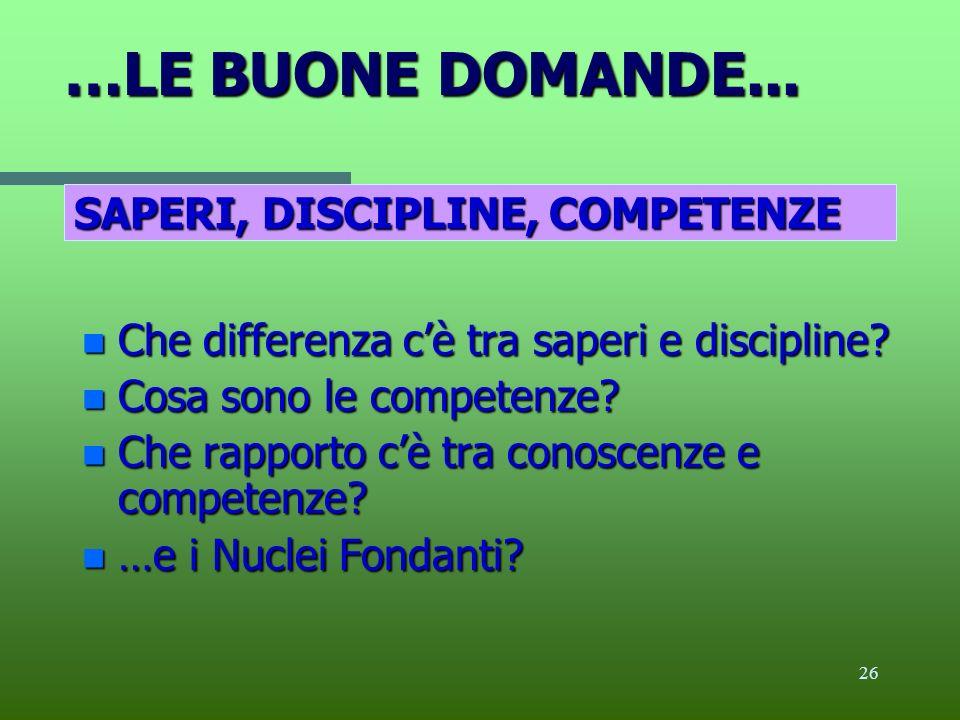 …LE BUONE DOMANDE... SAPERI, DISCIPLINE, COMPETENZE