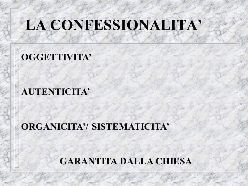 LA CONFESSIONALITA' OGGETTIVITA' AUTENTICITA'