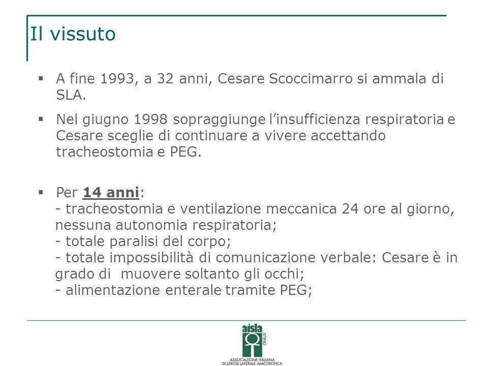 Il vissutoA fine 1993, a 32 anni, Cesare Scoccimarro si ammala di SLA.