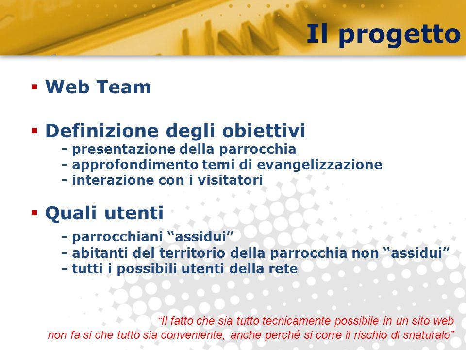 Il progetto Web Team Definizione degli obiettivi Quali utenti