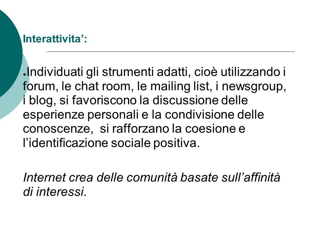 Internet crea delle comunità basate sull'affinità di interessi.