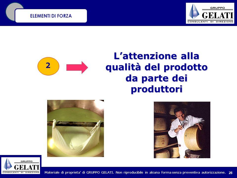 L'attenzione alla qualità del prodotto da parte dei produttori