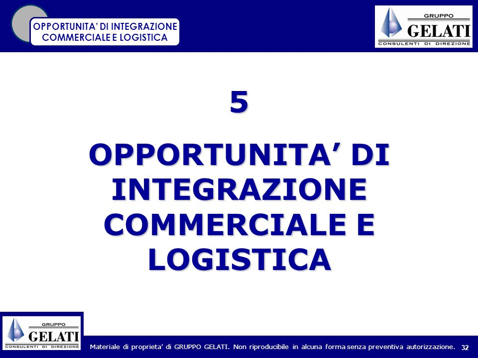 5 OPPORTUNITA' DI INTEGRAZIONE COMMERCIALE E LOGISTICA