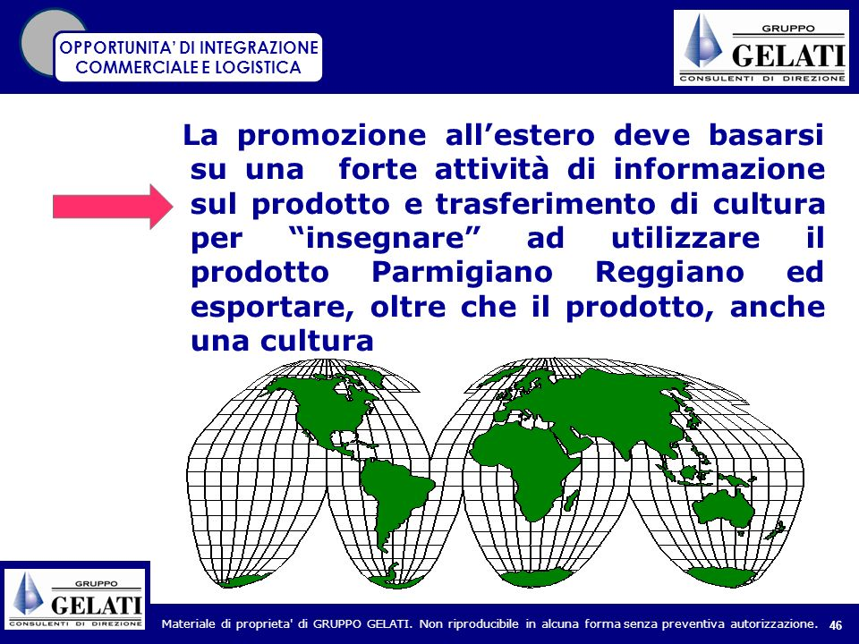 OPPORTUNITA' DI INTEGRAZIONE COMMERCIALE E LOGISTICA