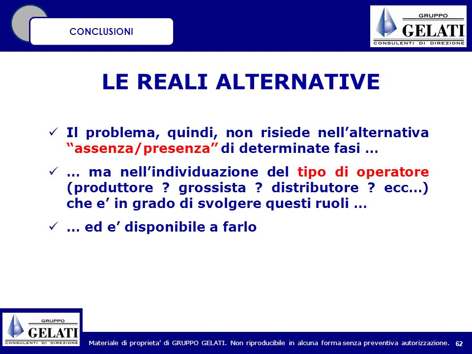 CONCLUSIONI LE REALI ALTERNATIVE. Il problema, quindi, non risiede nell'alternativa assenza/presenza di determinate fasi …