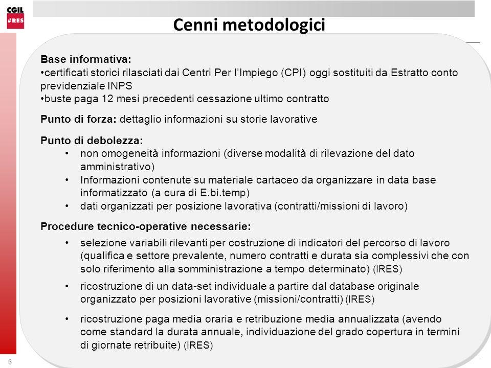 Cenni metodologici Base informativa: