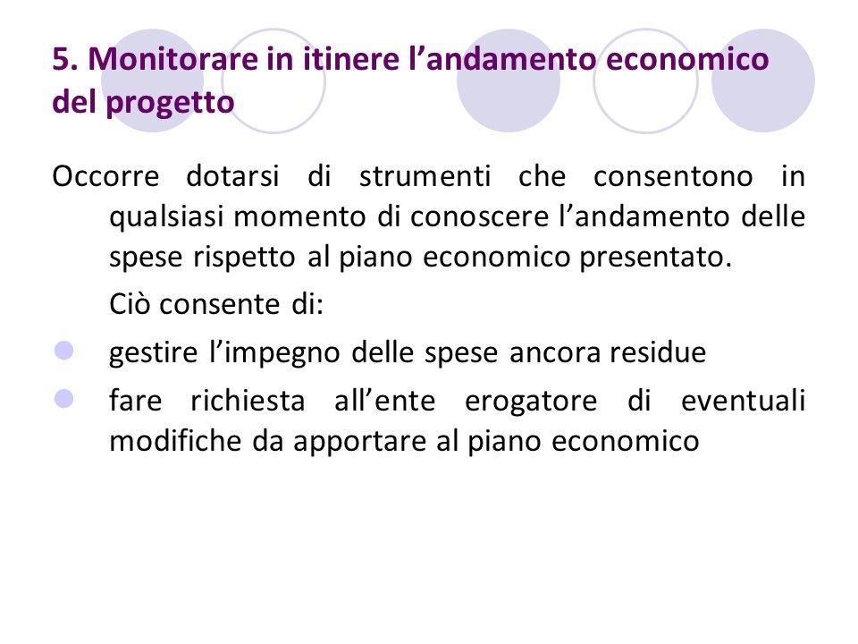 5. Monitorare in itinere l'andamento economico del progetto
