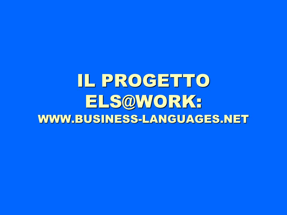 IL PROGETTO ELS@WORK: WWW.BUSINESS-LANGUAGES.NET