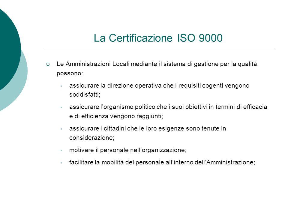 La Certificazione ISO 9000 Le Amministrazioni Locali mediante il sistema di gestione per la qualità, possono: