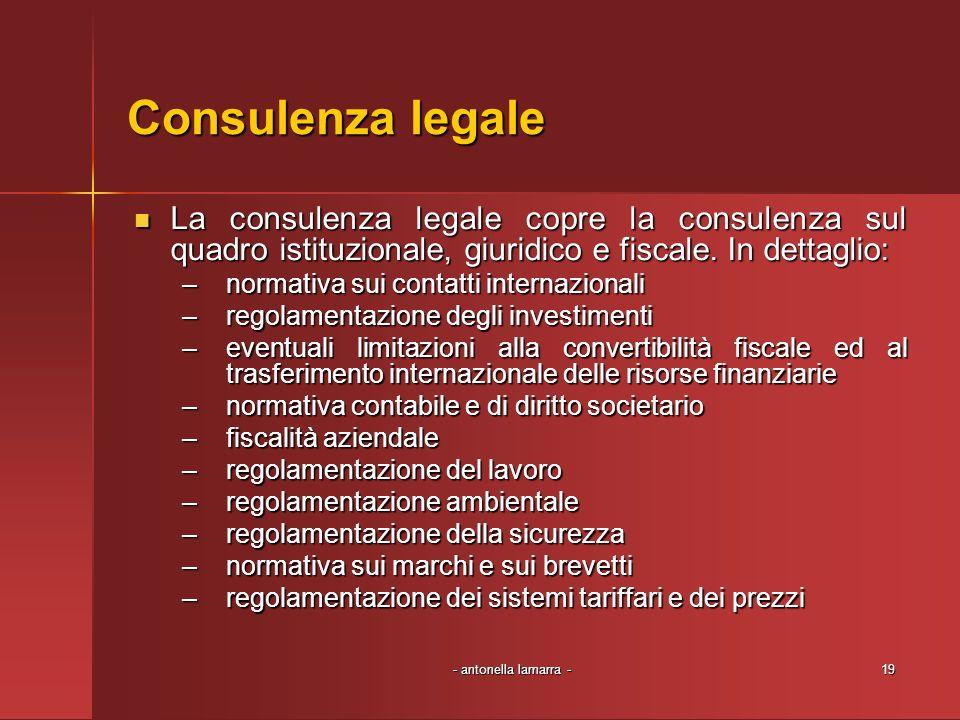 Consulenza legale La consulenza legale copre la consulenza sul quadro istituzionale, giuridico e fiscale. In dettaglio: