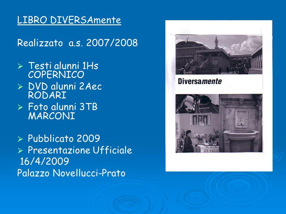 LIBRO DIVERSAmente Realizzato a.s. 2007/2008. Testi alunni 1Hs COPERNICO. DVD alunni 2Aec RODARI.