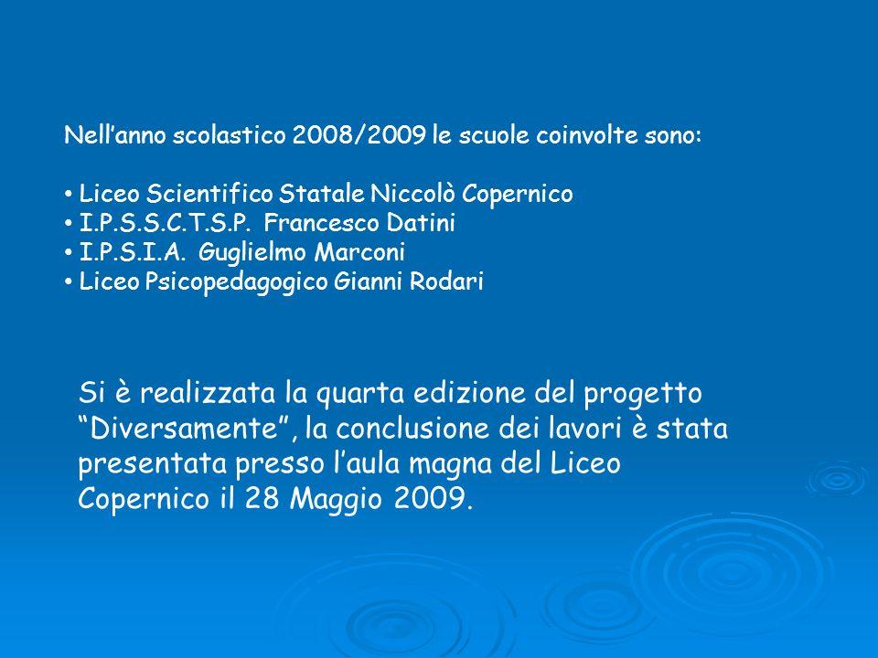 Nell'anno scolastico 2008/2009 le scuole coinvolte sono:
