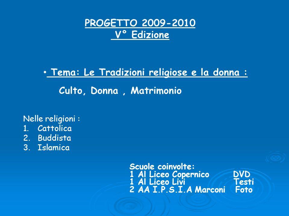 Tema: Le Tradizioni religiose e la donna : Culto, Donna , Matrimonio