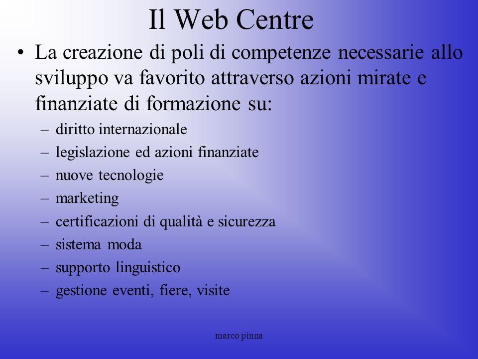 Il Web Centre La creazione di poli di competenze necessarie allo sviluppo va favorito attraverso azioni mirate e finanziate di formazione su: