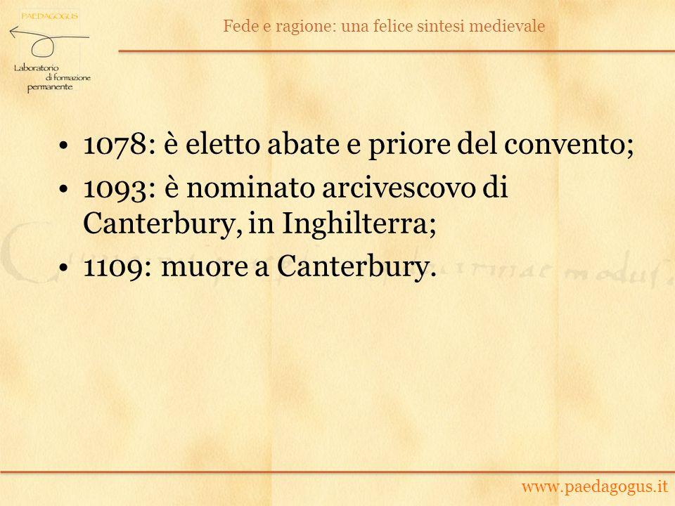 1078: è eletto abate e priore del convento;