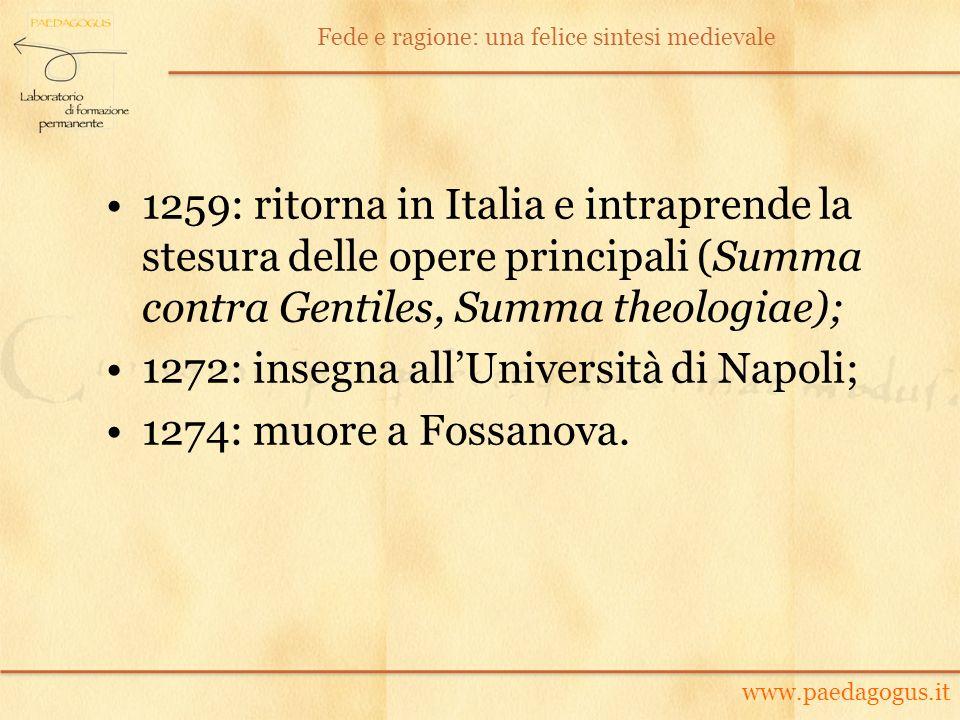 1272: insegna all'Università di Napoli; 1274: muore a Fossanova.