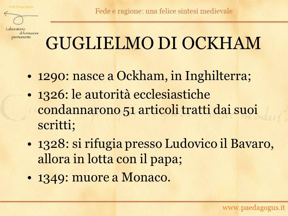 GUGLIELMO DI OCKHAM 1290: nasce a Ockham, in Inghilterra;