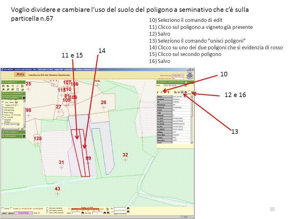 Voglio dividere e cambiare l'uso del suolo del poligono a seminativo che c'è sulla particella n.67