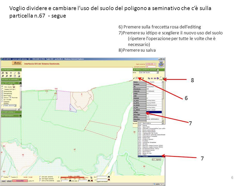Voglio dividere e cambiare l'uso del suolo del poligono a seminativo che c'è sulla particella n.67 - segue