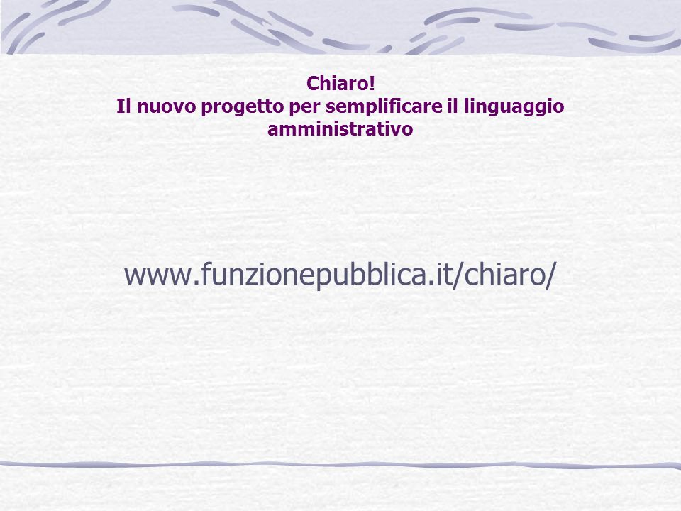 Chiaro! Il nuovo progetto per semplificare il linguaggio amministrativo