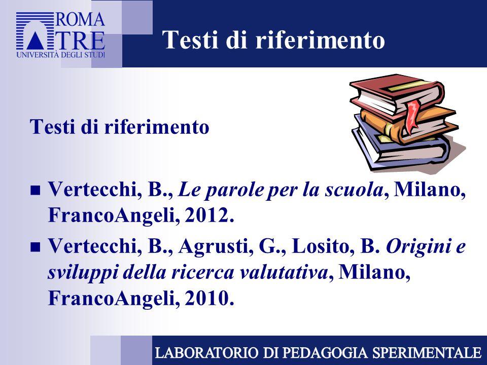 Vertecchi, B., Le parole per la scuola, Milano, FrancoAngeli, 2012.