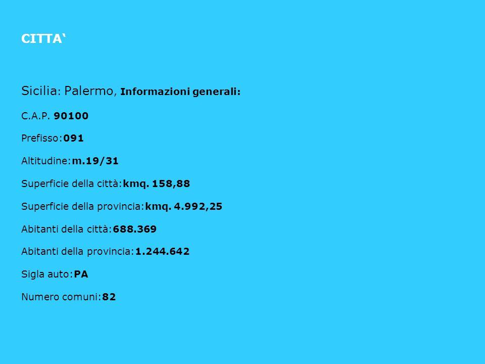 CITTA' Sicilia: Palermo, Informazioni generali: C. A. P