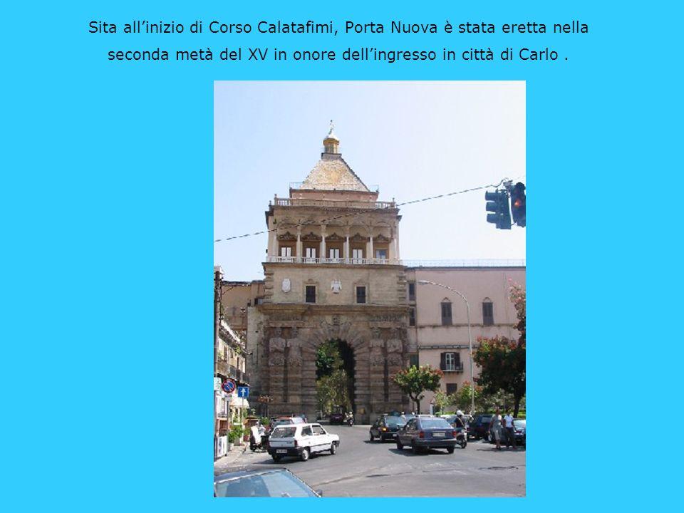Sita all'inizio di Corso Calatafimi, Porta Nuova è stata eretta nella seconda metà del XV in onore dell'ingresso in città di Carlo .
