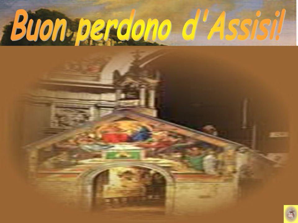 Buon perdono d Assisi!