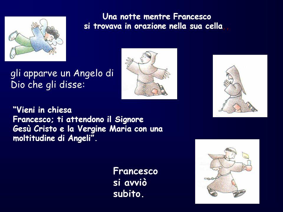 Una notte mentre Francesco si trovava in orazione nella sua cella,,